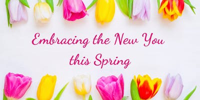 Embracing the New You this Spring - 28/8/19