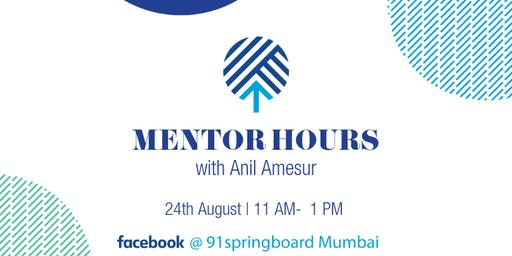 Mentor Hours with Anil Amesur