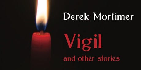 Vigil and other stories by Derek Mortimer in conversation with Bruce Spence tickets