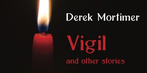 Vigil and other stories by Derek Mortimer in conversation with Bruce Spence
