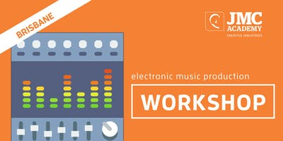 Electronic Music Production Workshop (JMC Brisbane) 1st Oct 2019