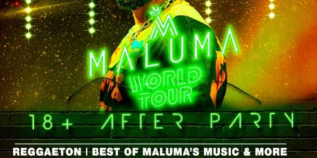 Maluma 11:11 World Tour After Party 18+ tickets