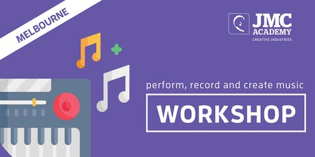 Perform, Record + Create Music Workshop (JMC Melbourne) 3rd Oct 2019 tickets
