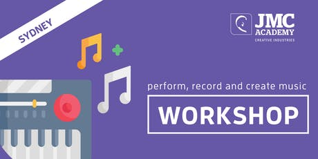 Perform, Record and Create Music Workshop (JMC Sydney) 4th Oct 2019 tickets