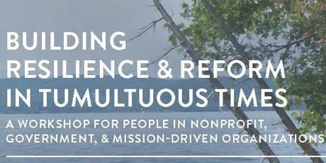 Building Resilience and Reform in Tumultuous Times tickets