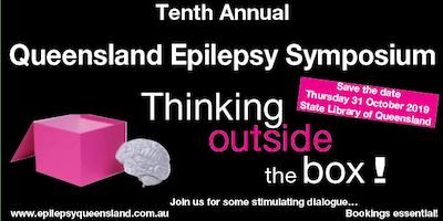 Queensland Epilepsy Symposium 2019 - Thinking outside the box!