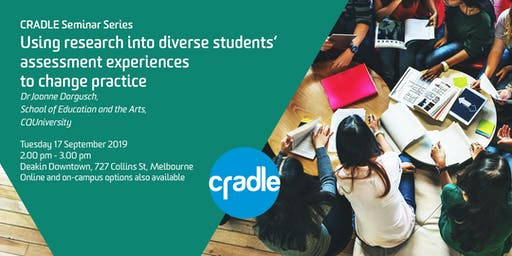 CRADLE Seminar Series: Joanne Dargusch on Changing Assessment Practices