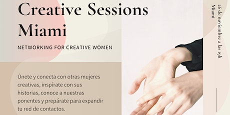 Creative Sessions Miami - Networking para mujeres creativas tickets