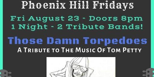 Phoenix Hill Friday w/ Those Damn Torpedos + Captured