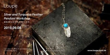 Silver and Turquoise Feather Pendant Workshop 銀製綠松石羽毛吊墜工作坊 tickets