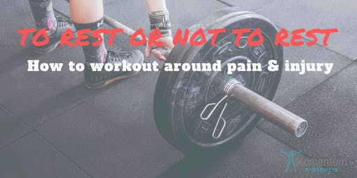 To Rest or Not To Rest: How to train around pain & injury
