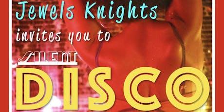 Jewels Knights Silent Disco tickets