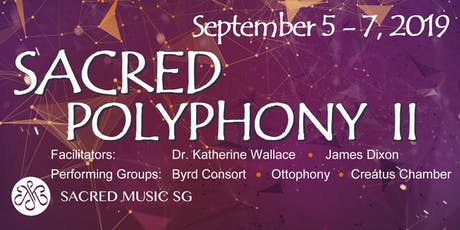 Sacred Polyphony II: Workshops with Dr. Kathleen Wallace & James Dixon with choral groups Byrd Consort (Australia), Ottophony (KL), Creatus Chamber (SG) tickets