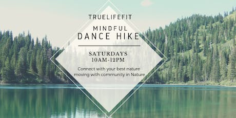 TrueLifeFit Mindful Dance Hikes tickets