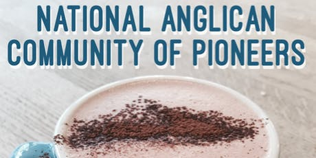 National Anglican Community of Pioneers Gathering tickets