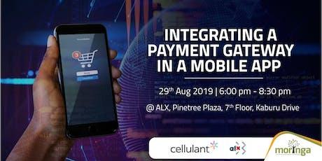 """#NextGenTech """"Integrating a Payment Gateway In A Mobile App"""" tickets"""