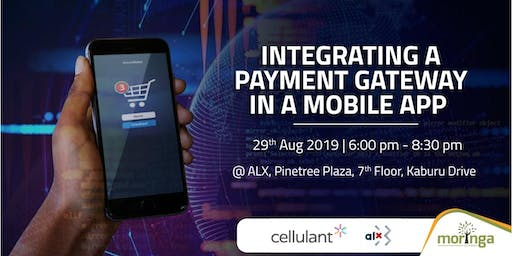 "#NextGenTech ""Integrating a Payment Gateway In A Mobile App"""