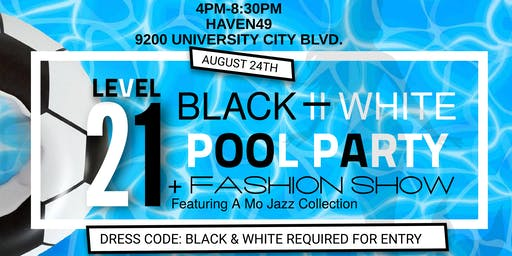 LEVEL21'S BLACK & WHITE POOL PARTY AND FASHION CELEBRATION