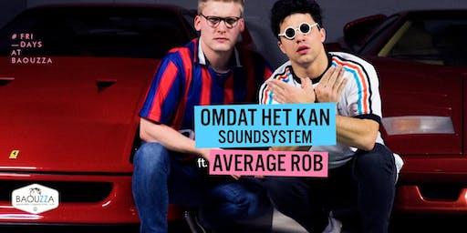 Omdat het Kan Soundsystem ft AVERAGE ROB at BAOUZZA