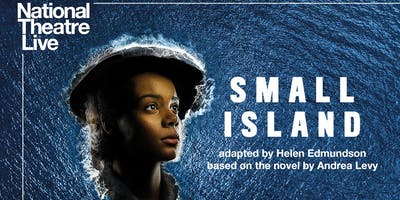 NT Live | Small island (encore)