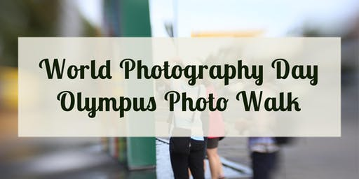 Photo Walk & Gear Demo with Olympus (World Photo Day event)
