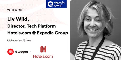 Le Wagon Talk with Liv Wild - Expedia Group (Director, Tech @ Hotels.com) tickets