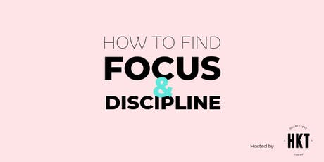 How to find focus and discipline in a world full of distractions tickets