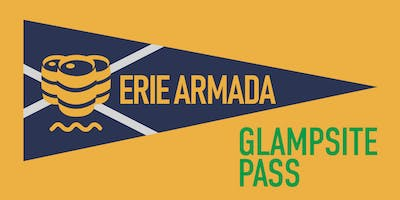 [SOLD OUT] Erie Armada 9/20 - 9/22/19 GLAMPSITE PASS