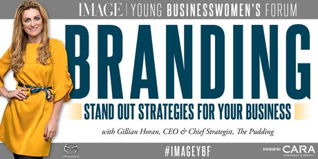IMAGE Young Businesswomen's Forum: Branding - Stand out strategies for your business tickets