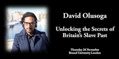 David Olusoga: Unlocking the Secrets of Britain's Slave Past tickets