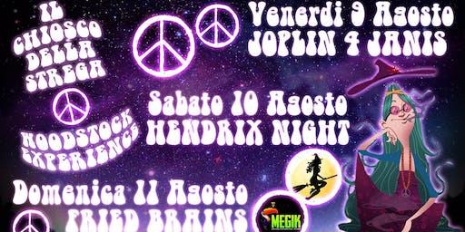 Il Chiosco della Strega Woodstock Experienc Venerdì 9 Sabato 10 e Domenica 11 Agosto