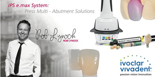 IPS e.max System – Press Multi – Abutment Solutions with Rob Lynock