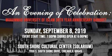 Muhammad University of Islam 30th Year Anniversary Banquet tickets
