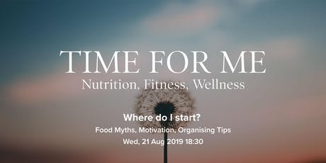 Time for me: Nutrition, Fitness, Wellness tickets