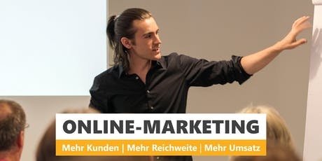 ONLINE-MARKETING - Mehr Kunden | Mehr Reichweite | Mehr Umsatz Tickets