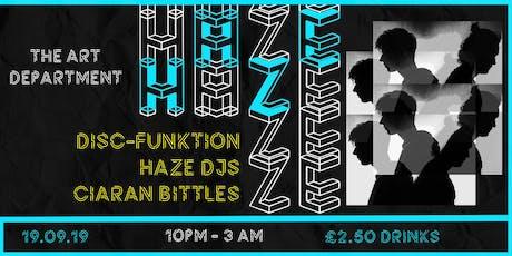 HAZE 002 | Disc-Funktion | Haze Djs | Ciaran Bittles tickets