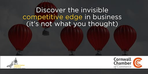 Discover the invisible competitive edge in business - it's not what you thought.