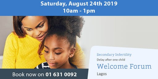 Welcome Forum- Delay After One Child (Lagos)