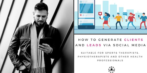 Social Media and Lead Generation for Therapists and Health Professionals
