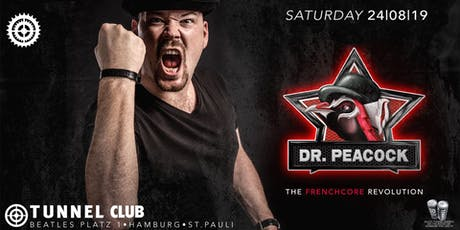 Dr. Peacock excl. at Tunnel Club * * * * * Sa 24.08.19 Tickets