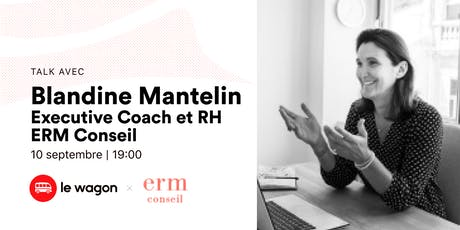 Talk avec Blandine Mantelin : Comment lancer dans l'entrepreneuriat ? billets