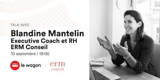 Talk avec Blandine Mantelin : Comment lancer dans l'entrepreneuriat ?