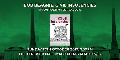 Bob Beagrie: Civil Insolencies