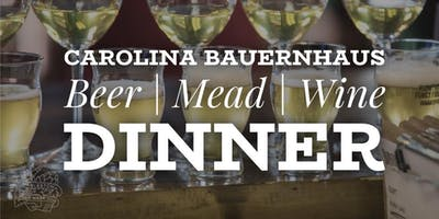 Carolina Bauernhaus Beer/Mead/Wine Dinner