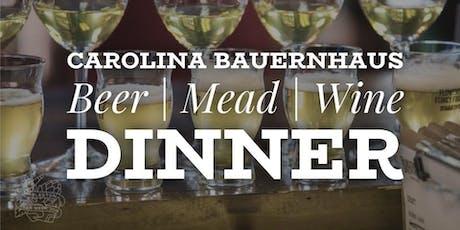 Carolina Bauernhaus Beer/Mead/Wine Dinner tickets