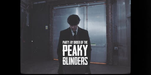 Party: By Order Of The Peaky Blinders