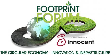 Footprint Forum: The Circular Economy - Innovation & Infrastructure in association with innocent tickets