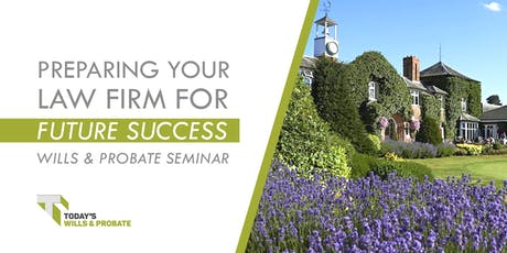 Wills and Probate Seminar - Preparing Your Business for Future Success tickets