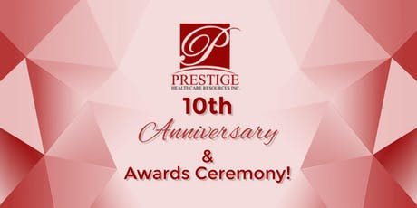 Prestige Healthcare Resources Tenth Anniversary & Awards Ceremony tickets