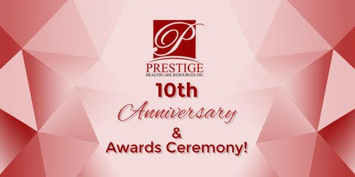 Prestige Healthcare Resources Tenth Anniversary & Awards Ceremony